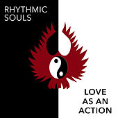 Love as an Action by Rhythmic Souls