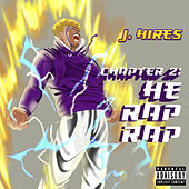 Chapter 2: He Rap Rap von J Hires