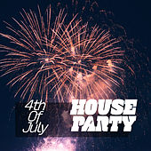 4th of July - House Party de Various Artists