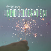 4th of July Indie Celebration by Various Artists