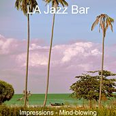 Impressions - Mind-blowing von Jazz Bar