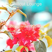 Stellar - Ambience by Chillout Lounge