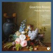 Rossini: Preludes for Piano by Laura Alvini