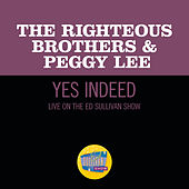Yes, Indeed! (Live On The Ed Sullivan Show, November 7, 1965) de The Righteous Brothers