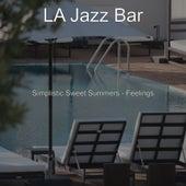 Simplistic Sweet Summers - Feelings von Jazz Bar