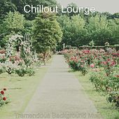 Tremendous Background Music by Chillout Lounge