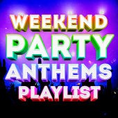 Weekend Party Anthems Playlist von Vermillon League