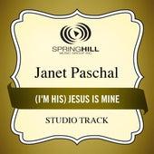 (I'm His) Jesus Is Mine de Janet Paschal
