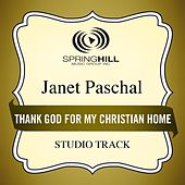 Thank God For My Christian Home (Studio Track) by Janet Paschal