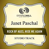 Rock Of Ages, Hide Me Again (Studio Track) by Janet Paschal