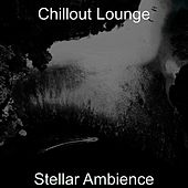 Stellar Ambience by Chillout Lounge