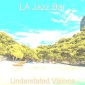 Understated Visions von Jazz Bar