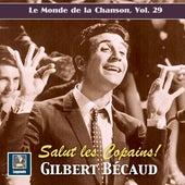 Le monde de la chanson, Vol. 29: Gilbert Bécaud - Salut les copains! (2020 Remaster) by Gilbert Becaud