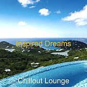 Inspired Dreams by Chillout Lounge