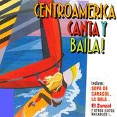 Centroamerica Canta y Baila! de Various Artists