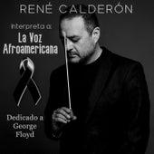 Interpreta a La Voz Afroamericana de René Calderón