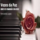 Vozes da Paz (Hinos De Comunhão Com Deus) by Fernando Lopez