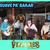 Suave Pa´ Bailar de Los Viejones de Linares