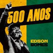 500 Anos (Live) de Edson Gomes