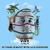 10 Years in Music with Luca Guerrieri by Various Artists