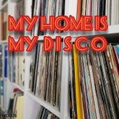 My Home Is My DISCO de Various Artists