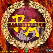 Rap Anomaly by Jay Alexander