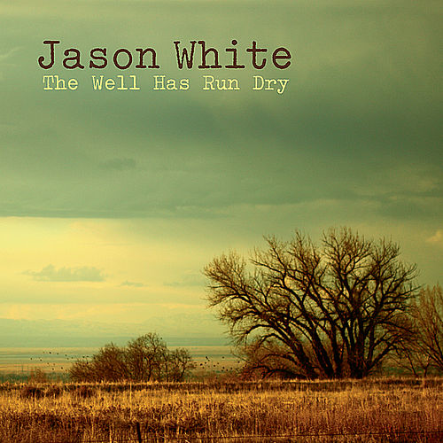 The Well Has Run Dry by Jason White