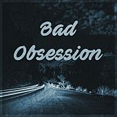 Bad Obsession (feat. Lil $quirrel) by Helix