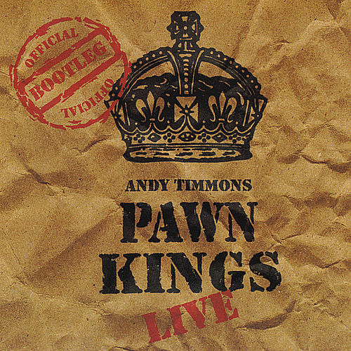 Pawn Kings Live by Andy Timmons