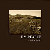Little Movies by Jim Pearce