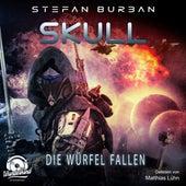 Die Würfel fallen - Skull, Band 3 (ungekürzt) von Stefan Burban