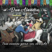 Tres Cuecas para un Corrido de Duo Alondra de Chile