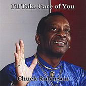 I'll Take Care of You by Chuck Roberson