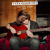 It's Hard To Be Alone by Barns Courtney