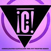 Capitalism (The Joy Thieves Remix) (The Joy Thieves Remix) von Consolidated