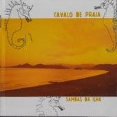 Cavalo de Praia - Sambas da Ilha by Vários Artistas