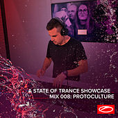 A State Of Trance Showcase - Mix 008: Protoculture by Protoculture