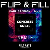 Concrete Angel (PAUL GANNON & MKN Remix) by Flip And Fill