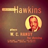 Plays W. C. Handy for Dancing von Erskine Hawkins