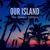 Our Island (The Sunset Edition), Vol. 4 de Various Artists
