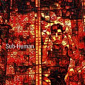 Sub-Human von Kaze