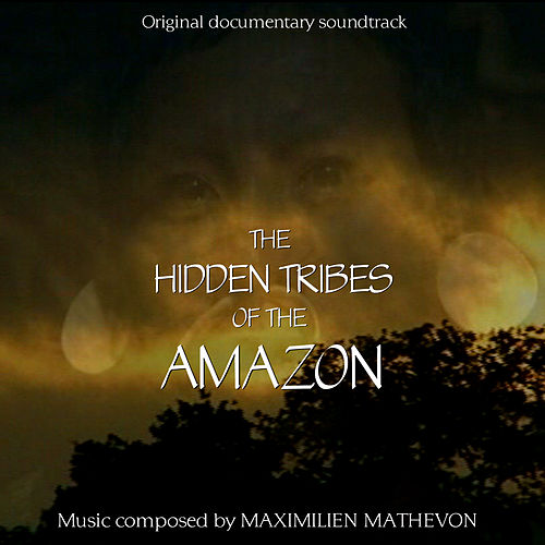 The Hidden Tribes Of The Amazon by Maximilien Mathevon
