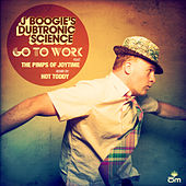 Go to Work by J Boogie's Dubtronic Science