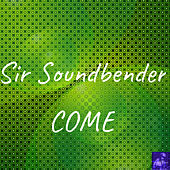 Come de Sir Soundbender