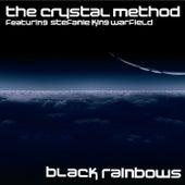 Black Rainbows by The Crystal Method
