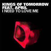 I Need To Love Me by Kings Of Tomorrow