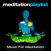 Meditation Playlist: Music For Meditation, Focus, Concentration, Mindfulness, Stress Relief, Anxiety and Spa Music For Massage and Meditation Music With Nature Sounds by Meditation Music
