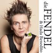dieFENDEL & Hada Benedito von Die Fendel