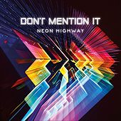 Neon Highway by Don't Mention It