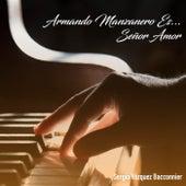 Armando Manzanero Es... Señor Amor by Sergio Vázquez Bacconnier